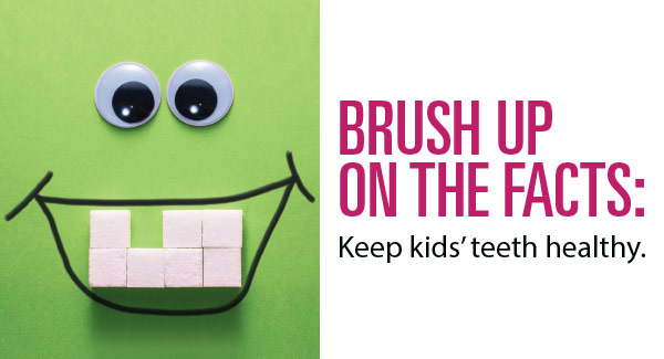 Image of character missing teething, with text: Brush up on the facts, keep kids' teeth healthy