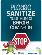 Please Sanitize Your Hands Before Coming In