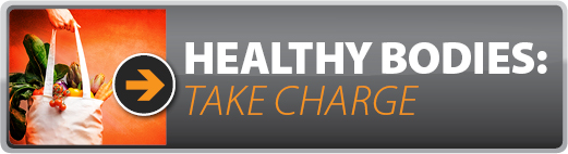 Healthy Bodies: Take Charge
