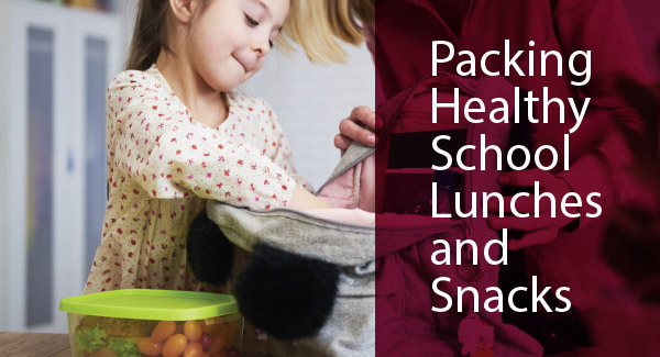 Pack healthy school lunches and snacks