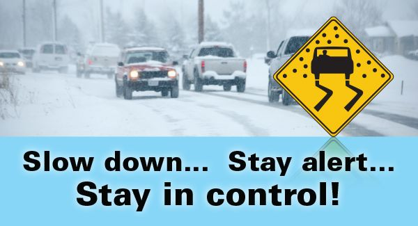 Winter driving message - slow down, stay alert, stay in control