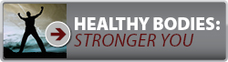 Healthy Bodies Stronger You image button